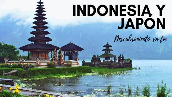 Indonesia y Japón, descubrimiento sin fin.