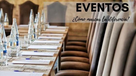 ¿Cómo organizar un evento y marcar la diferencia?
