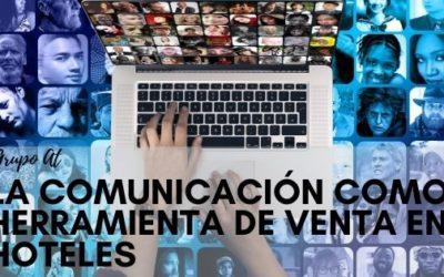 La comunicación como herramienta de venta en hoteles