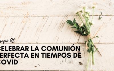 Celebrar la comunión perfecta en tiempos de COVID